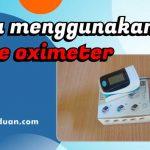 Cara menggunakan pulse oximeter Fingertip Alat  Jantung