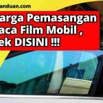 Harga Pemasangan Kaca Film Mobil , Cek DISINI !!!